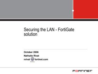 Securing the LAN - FortiGate solution