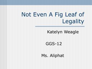 Not Even A Fig Leaf of  Legality