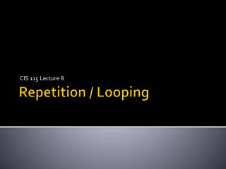 Repetition / Looping