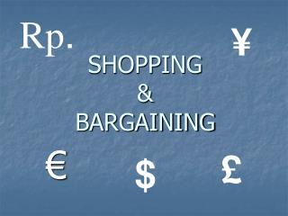 SHOPPING & BARGAINING