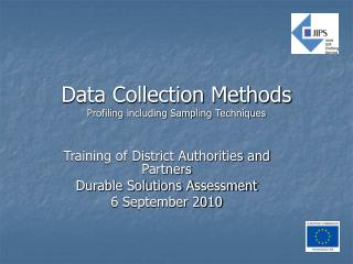 Data Collection Methods Profiling including Sampling Techniques