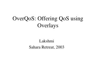 OverQoS: Offering QoS using Overlays