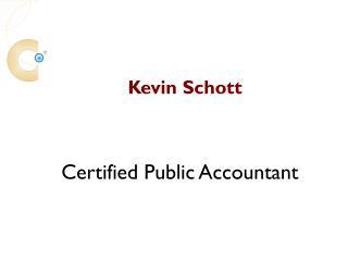 Kevin Schott - A Certified Public Accountant