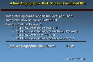 A New Angiographic Risk Score in Facilitated PCI