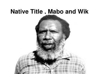 Native Title , Mabo and Wik