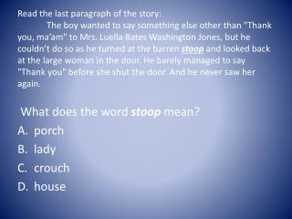 What does the word  stoop  mean? porch lady crouch house