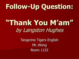 "Follow-Up Question:  ""Thank You M'am"" by Langston Hughes"