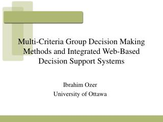 Multi-Criteria Group Decision Making Methods and Integrated Web-Based Decision Support Systems
