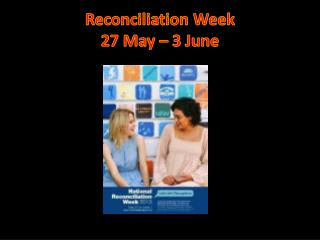 Reconciliation Week  27 May – 3 June