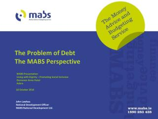 The Problem of Debt The MABS Perspective