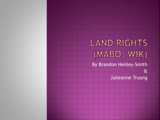 Land Rights ( Mabo ,  Wik )