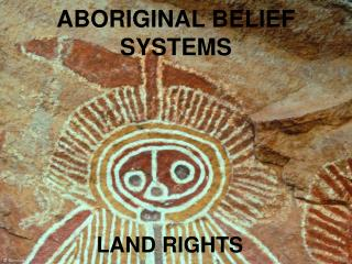 ABORIGINAL BELIEF SYSTEMS