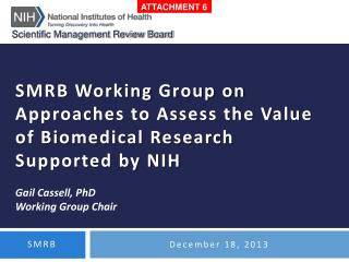 SMRB Working Group on Approaches to Assess the Value of Biomedical Research Supported by NIH