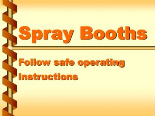 Spray Booths Follow safe operating instructions