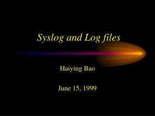 Syslog and Log files