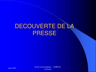 DECOUVERTE DE LA PRESSE
