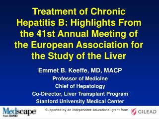Emmet B. Keeffe, MD, MACP Professor of Medicine Chief of Hepatology