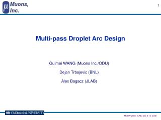 Multi-pass Droplet Arc Design