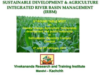 SUSTAINABLE DEVELOPMENT & AGRICULTURE INTEGRATED RIVER BASIN MANAGEMENT (IRBM)