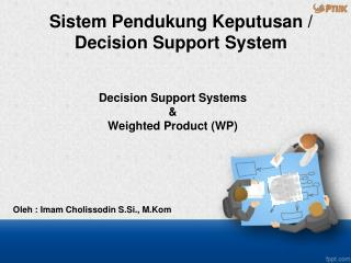 Decision Support Systems  & Weighted Product (WP)
