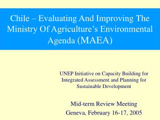 Chile – Evaluating And Improving The Ministry Of Agriculture's Environmental Agenda  (MAEA)