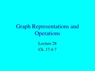 Graph Representations and Operations