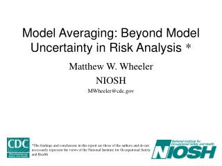 Model Averaging: Beyond Model Uncertainty in Risk Analysis  *