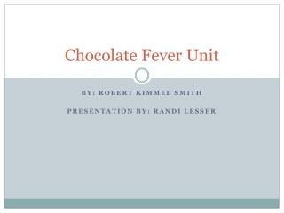 Chocolate Fever Unit