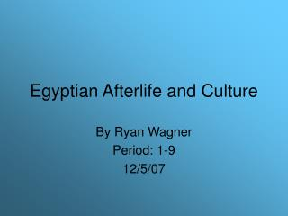 Egyptian Afterlife and Culture