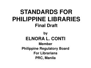 STANDARDS FOR PHILIPPINE LIBRARIES Final Draft
