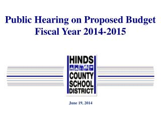 Public Hearing on Proposed Budget Fiscal Year 2014-2015