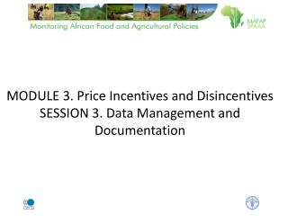 MODULE 3. Price Incentives and Disincentives SESSION 3. Data Management and Documentation