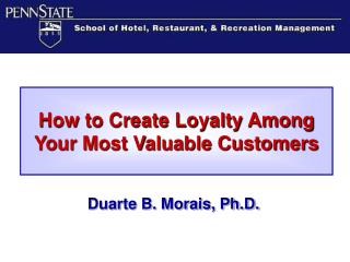 How to Create Loyalty Among Your Most Valuable Customers