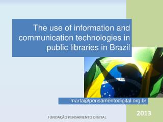 The  use  of information  and communication  technologies  in  public libraries  in Brazil