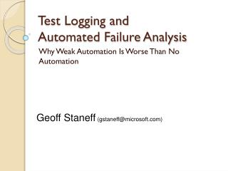Test Logging and  Automated Failure Analysis