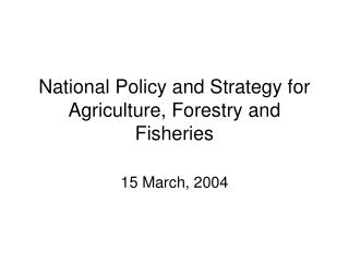 National Policy and Strategy for Agriculture, Forestry and Fisheries