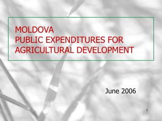 MOLDOVA  PUBLIC EXPENDITURES FOR AGRICULTURAL DEVELOPMENT