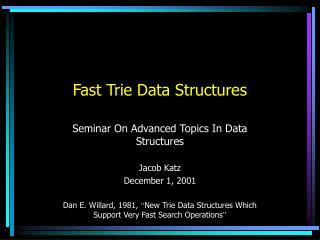 Fast Trie Data Structures