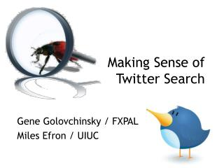 Making Sense of  Twitter Search