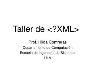 Taller de  <? XML >