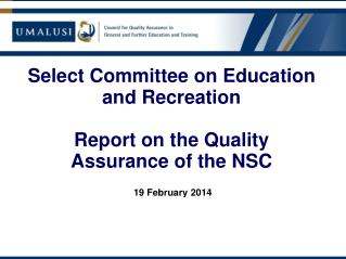 Select Committee on Education and Recreation Report on the Quality Assurance of the NSC
