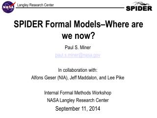 SPIDER Formal Models–Where are we now?