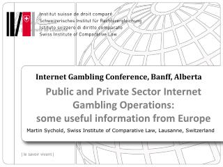 Public and Private Sector Internet Gambling Operations:  some useful information from Europe