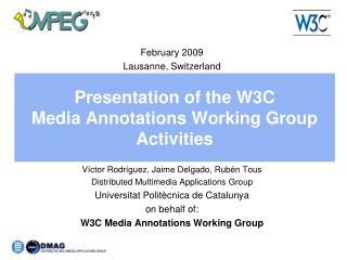 Presentation of the W3C Media Annotations Working Group Activities