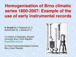 Homogenisation of Brno climatic series 1800-2007: Example of the use of early instrumental records