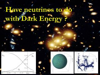 Have neutrinos to do with Dark Energy ?