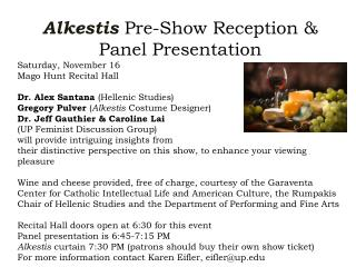 Alkestis Pre-Show Reception & Panel Presentation Saturday, November 16  Mago  Hunt Recital Hall