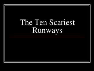 The Ten Scariest Runways