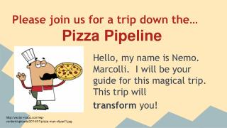 Please join us for a trip down the… Pizza Pipeline