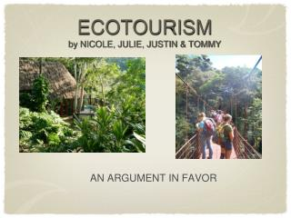 ECOTOURISM by NICOLE, JULIE, JUSTIN & TOMMY